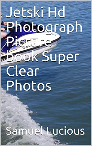 Jetski Hd Photograph Picture book Super Clear Photos (English Edition)