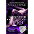 Handcuffed By Her Hero -- A WILD Boys of Special Forces Novel: The WILD Boys of Special Forces: Alpha Military Heroes