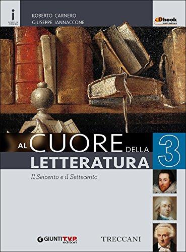 Cuore della letteratura. Per le Scuole superiori. Con e-book. Con espansione online: 3