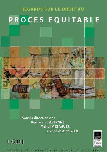 Regards sur le droit au procès équitable par Benjamin Lavergne