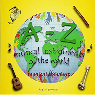 A-Z musical instruments: Learning the ABC with the help of the musical instruments of the world (musical alphabet) (A-Z early learning Book 1): Volume 1