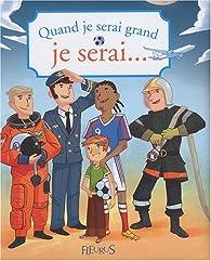 Quand je serai grand, je serai.... par Béatrice Egémar
