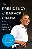 The Presidency of Barack Obama: A First Historical Assessment