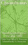 #10: Quaintrains: World prophecies to the year 5000 (Spiritual Yoga Book 1)