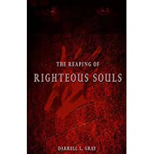 The Reaping Of Righteous Souls (English Edition)