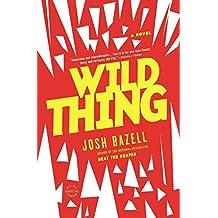 [(Wild Thing)] [By (author) Josh Bazell] published on (February, 2013)