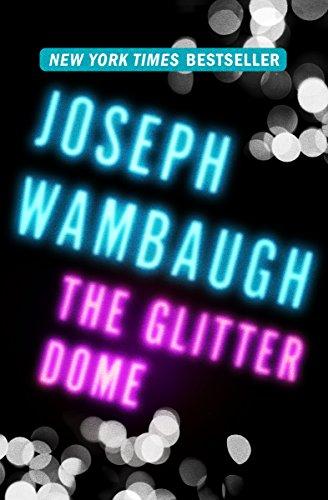 The Glitter Dome (English Edition) par Joseph Wambaugh