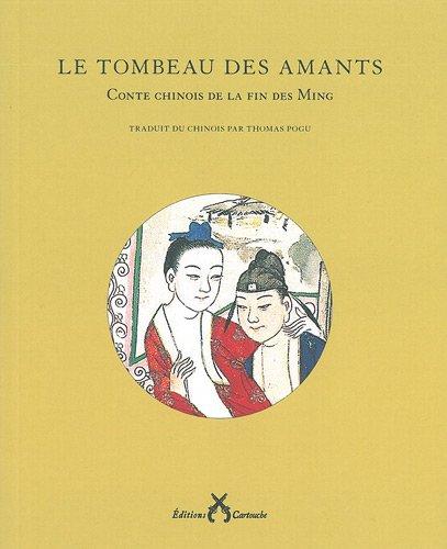 Le tombeau des amants : Conte chinois de la fin des Ming par Thomas Pogu