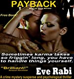 Payback (Free Romantic Crime Mystery Suspense Psychological Thriller Modern Fbi Crime Cozy Novel, A Romantic Suspense Series - A Free Book) (The Girl On Fire Series Book 1)