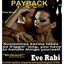 Payback - Sometimes karma takes so friggin' long; you have to lend a hand: Romantic-Suspense Series:  (Book 1) (The Girl on Fire Series) (English Edition)