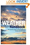 The Weather Handbook: An Essential Gu...