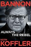 Bannon: Always the Rebel (English Edition)