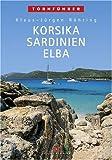 Korsika - Sardinien - Elba - Klaus-Jürgen Röhring