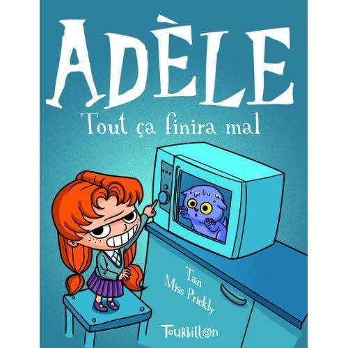 Mortelle Adèle, Tome 1 : Tout ça finira mal