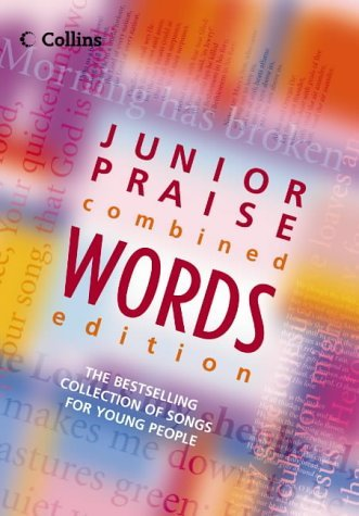 Junior Praise: Combined Words Edition by Peter Horrobin (Compiler), Greg Leavers (Compiler), Phil Burt (Compiler) (2-Aug-2004) Hardcover