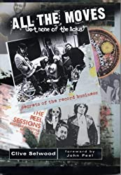 All the Moves (but None of the Licks): Secrets of the Record Business by Clive Selwood (2002-12-18)