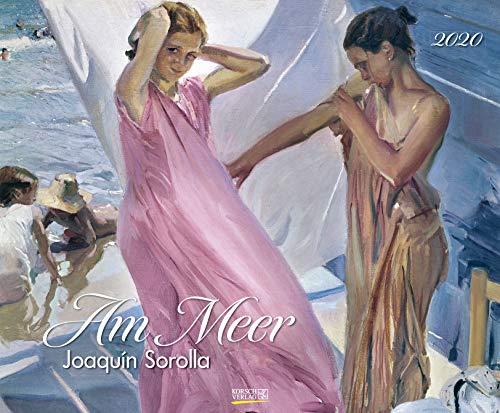 Französische Wand Schatten (Am Meer 2020: Kunstkalender mit Bildern vom Strand und Meer. Großer Wandkalender mit Werken von Joaquim Sorolla. Querformat: 55 x 45,5 cm, Foliendeckblatt)