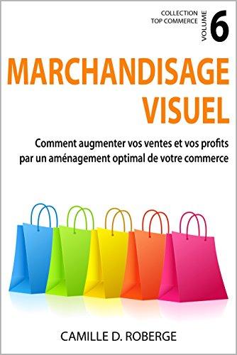 marchandisage-visuel-comment-augmenter-vos-ventes-et-vos-profits-par-un-amenagement-optimal-de-votre