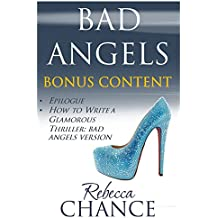 Bad Angels: Bonus Content: Epilogue and How to Write a Glamorous Thriller: Bad Angels
