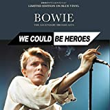 : We Could Be Heroes : The Legendary Broadcasts - Limited Edition 1000 Hand Numbered Blue Vinyl [VINYL]