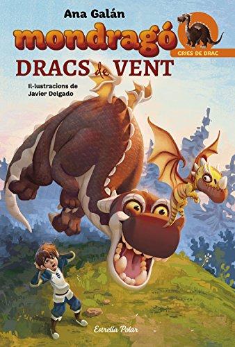 Mondragó. Dracs de vent: Illustracions de Javier Delgado (Catalan Edition)