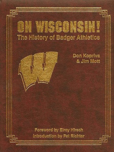 On Wisconsin!: The History of Badger Athletics por Don Kopriva