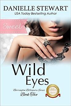 Wild Eyes - Sweet (The Barrington Billionaires Book 2) by [Stewart, Danielle]