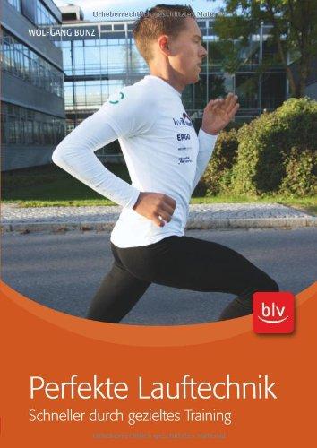 Perfekte Lauftechnik: Schneller durch gezieltes Training