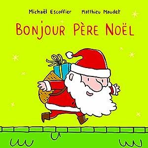 """Afficher """"Bonjour Père Noël"""""""