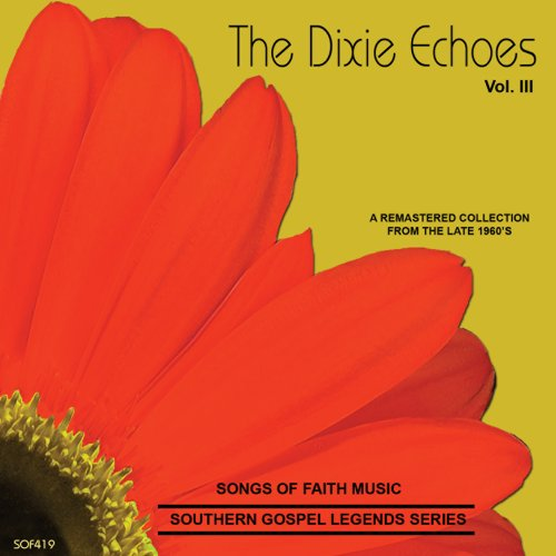 songs-of-faith-southern-gospel-legends-series-the-dixie-echoes-vol-iii