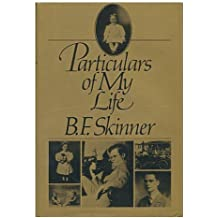 Particulars of My Life by B.F. Skinner (1976-02-12)