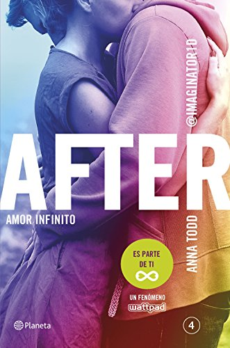After. Amor infinito (Serie After 4) por Anna Todd