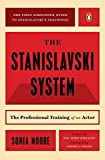 The Stanislavski System: The Professional Training of an Actor; Second Revised Edition (A Penguin handbook)