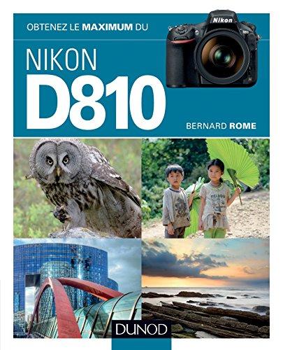 Obtenez le maximum du Nikon D810 par Bernard Rome