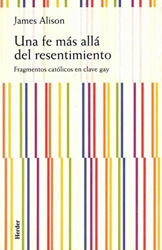 Una fe más allá del resentimiento: Fragmentos católicos en clave gay