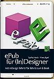ePub für (In)Designer: Mit InDesign Schritt für Schritt zum E-Book