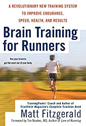 Brain Training for Runners: A Revolutionary New Training System to Improve Endurance, Speed, Health and Results
