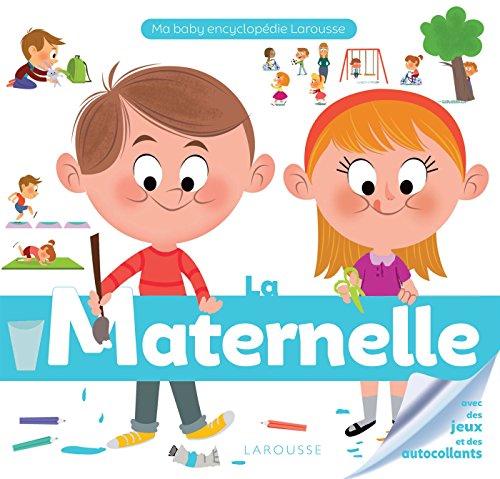 Ma baby encyclopédie... : La maternelle