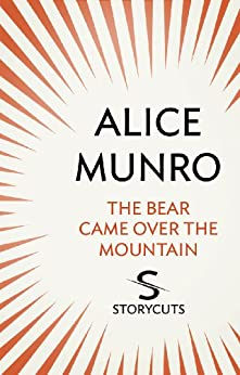 The Bear Came Over The Mountain (Storycuts) von [Munro, Alice]