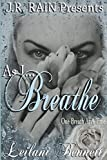 As I Breathe (One Breath at a Time: Book 2)