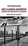 No Habrá Muerte: Letras del Gulag y el nazismo par Toni Montesinos Gilbert (1972-)