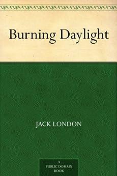 Burning Daylight (English Edition) par [London, Jack]