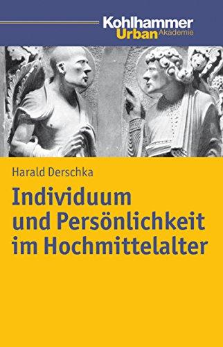Individuum und Persönlichkeit im Hochmittelalter (Urban Akademie) (German Edition)