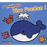 Vive l'océan ! : De 2 à 4 ans