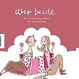 Geschenkidee Bücher - Wir beide - Ein Erinnerungsalbum für Freundinnen