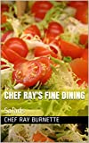 Chef Ray's Fine Dining: Salads (Chef Ray's Creations Book 4)