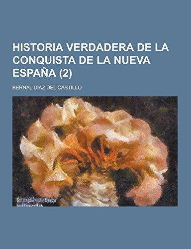Historia Verdadera de La Conquista de La Nueva Espana (2 )