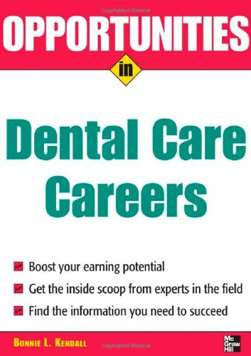 Opportunities in Dental Care Careers, Revised Edition (Opportunities In! Series)