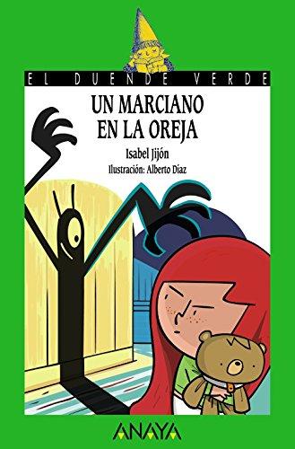 Un marciano en la oreja (Literatura Infantil (6-11 Años) - El Duende Verde) por Isabel Jijón