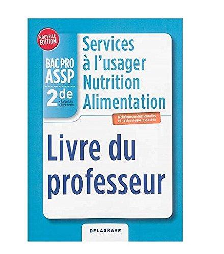 Services à l'usager nutrition alimentation 2e Bac Pro ASSP : Professeur